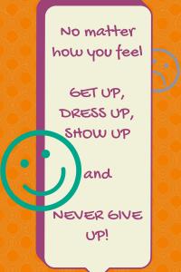 Get Up, Dress Up, Show Up