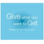 Give What You Want to Get